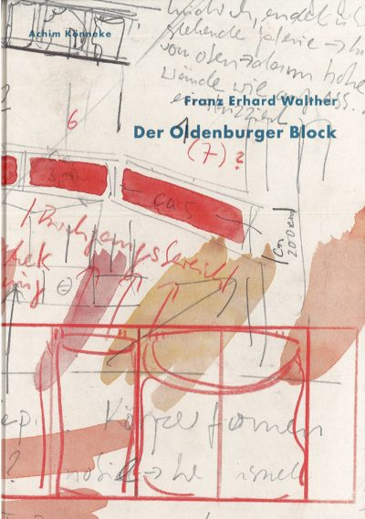 Franz Erhard Walther. Der Oldenburger Block