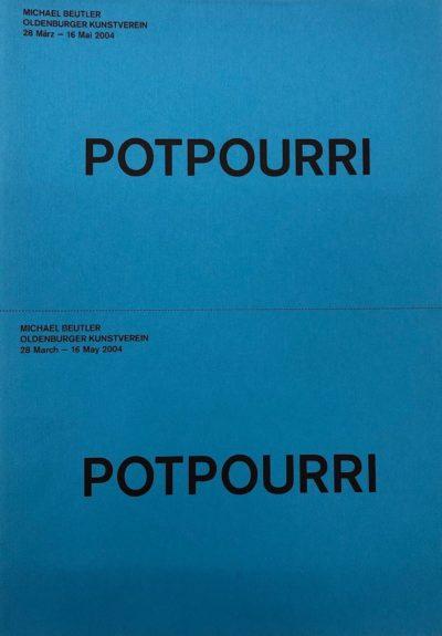 Michael Beutler. Potpourri