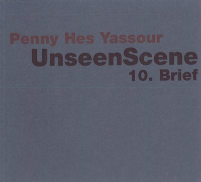 Penny (Hes) Yassour. UnseenScene. 10. Brief