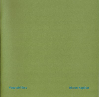 Vegetabilibus/Aktion Kapillar