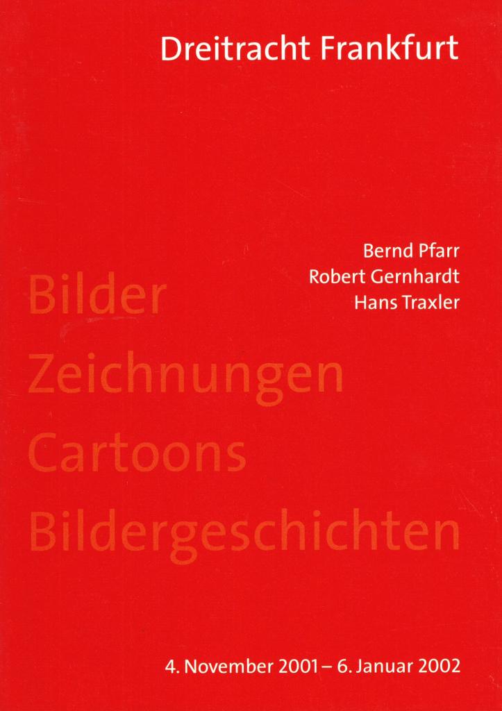 Bernd Pfarr, Robert Gernhardt, Hans Traxler. Bilder, Zeichnungen, Cartoons, Bildergeschichten