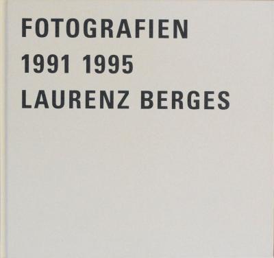 Laurenz Berges. Fotografien 1991-1995