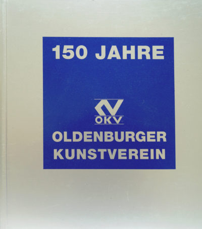 150 Jahre Oldenburger Kunstverein