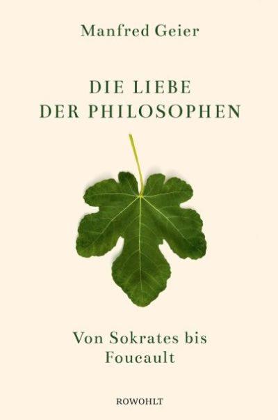 AUSGEBUCHT - Manfred Geier: Die Liebe der Philosophen