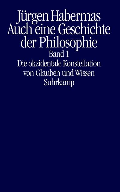Habermas-Vorlesung - Glauben und Wissen: Die Kraft der Verständigung